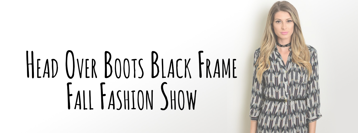 Head Over Boots Black Frame Fall Fashion Show | Today\'s Froggy 99.9 ...