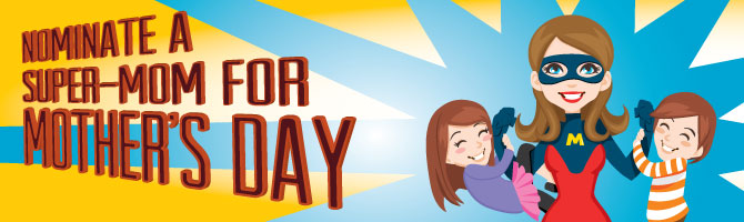 Nominate a Super-Mom Banner