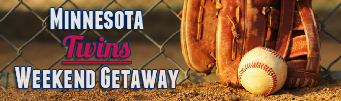 Minnesota Twins Weekend Getaway Banner