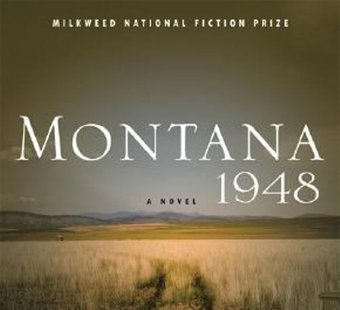 "the loss of innocence in montana 1948 by larry watson Montana 1948 coming of age trivia loss of innocence evil in i grew up in north dakota and had family in montana larry watson: on ""montana, 1948"" photo."