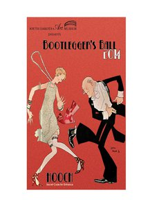 Fedoras and boas will be the order of the day when the South Dakota Art Museum hosts its second annual Bootlegger's Ball at the Swiftel Center Saturday, Jan. 25. Tickets can be purchased at the door, but early-bird pricing ends Jan. 17.  (SDSU.edu)