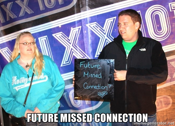 Future Missed Connection