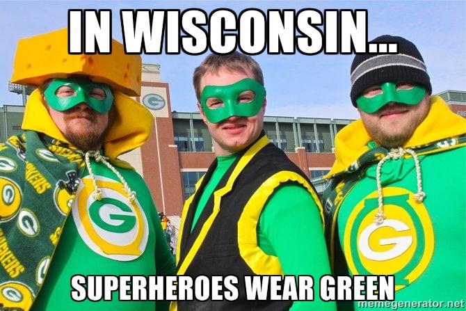 In Wisconsin... Superheroes Wear Green