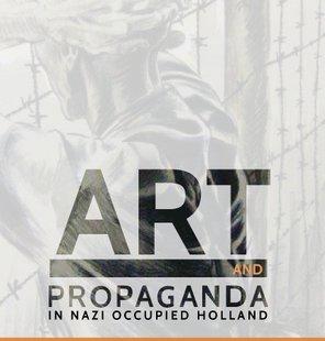 Art and Propaganda in Nazi-Occupied Holland