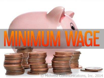 Minimum Wage Graphic (Photo Copyright Midwest Communications, Inc.)