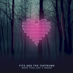 More Than Just A Dream (Fitz and The Tantrums)