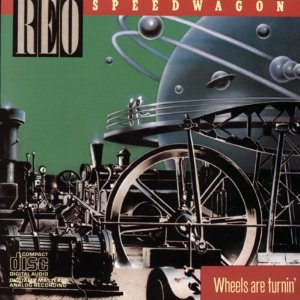 Wheels Are Turnin' (REO Speedwagon)