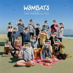 This Modern Glitch (The Wombats)