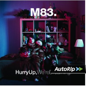 Hurry Up, We're Dreaming. (M83)