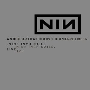 And All That Could Have Been (Nine Inch Nails)