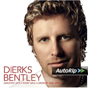 Greatest Hits/Every Mile a Memory (2003 - 2008) (Dierks Bentley)
