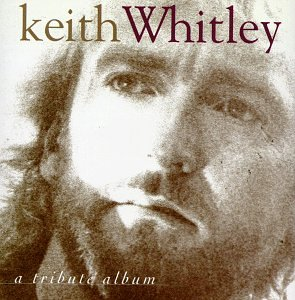 Keith Whitley: A Tribute Album Album Cover