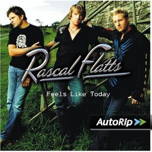 Feels Like Today (Rascal Flatts)