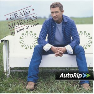 My Kind of Livin' (Craig Morgan)