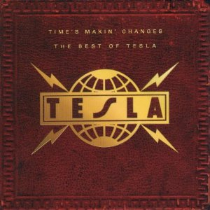 Time's Makin' Changes: The Best of Tesla Album Cover