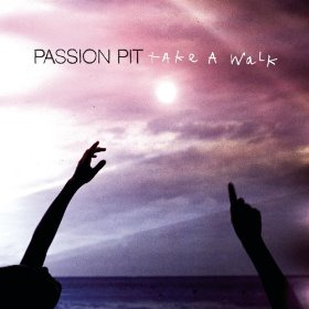 Take a Walk (Passion Pit)