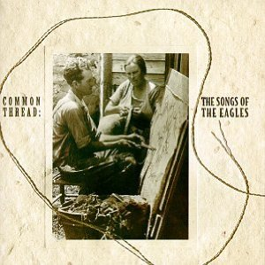 Common Thread: The Songs of the Eagles Album Cover