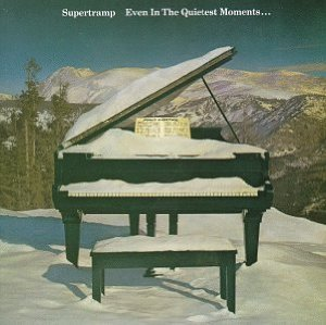 Even in the Quietest Moments… (Supertramp)