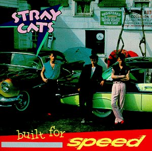 Built for Speed (Stray Cats)