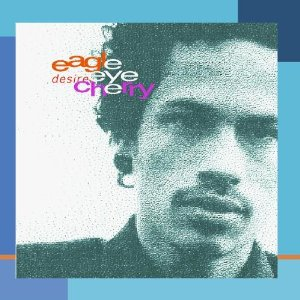 Desireless (Eagle‐Eye Cherry)