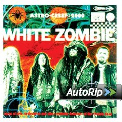 Astro-Creep: 2000: Songs of Love, Destruction and Other Synthetic Delusions of the Electric Head (White Zombie)