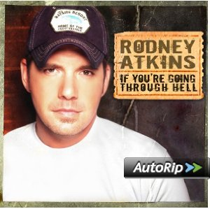If You're Going Through Hell (Rodney Atkins)