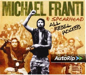 All Rebel Rockers (Michael Franti & Spearhead)