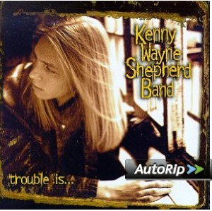 Trouble Is... (Kenny Wayne Shepherd)