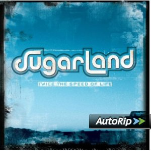 Twice the Speed of Life (Sugarland)