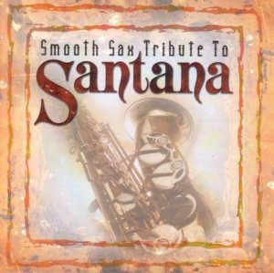 Smooth Sax Tribute to Santana Album Cover