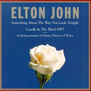 Something About the Way You Look Tonight (Elton John)