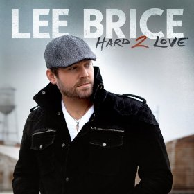 Hard 2 Love (Lee Brice)