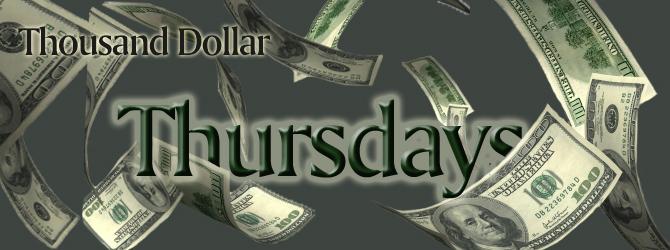 1000 Dollar Thursdays