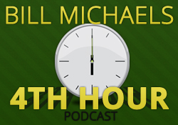 Bill Michaels 4th Hour Podcast