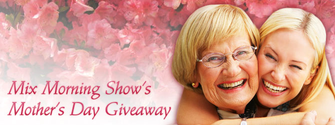 Mix Morning Show Mother's Day Giveaway