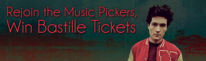 Rejoin the Music Pickers, Win Bastille Tickets