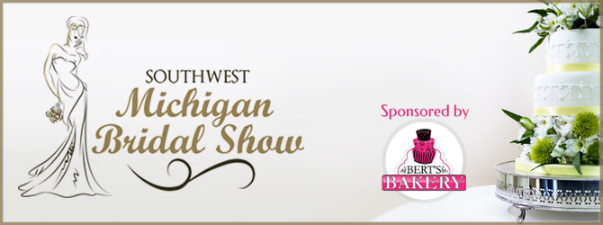 Southwest Michigan Bridal Show sponsored by Bert's Bakery