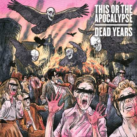 THIS OR THE APOCALYPSE DEAD YEARS COVER ART