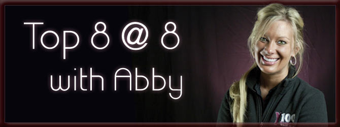 Top 8 @ 8 with Abby