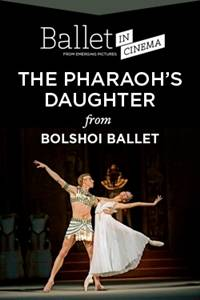 _Bolshoi Ballet: The Pharaoh's Daughter
