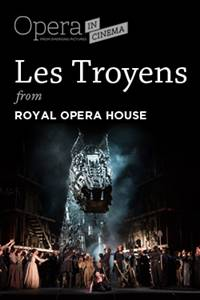 "_Opera in Cinema: Royal Opera House's ""Les Troyens"""
