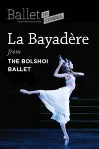 "_Ballet in Cinema: Bolshoi Ballet's ""La Bayadère"""