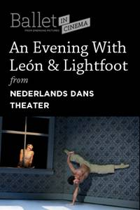 "_Nederlands Dans Theater ""An Evening With Sol Leon and Paul Lightfoot"""