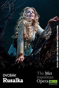 _The Metropolitan Opera: Rusalka ENCORE