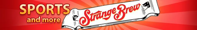Sports & More Strange Brew