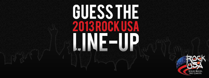 Guess The 2013 Rock USA Line Up