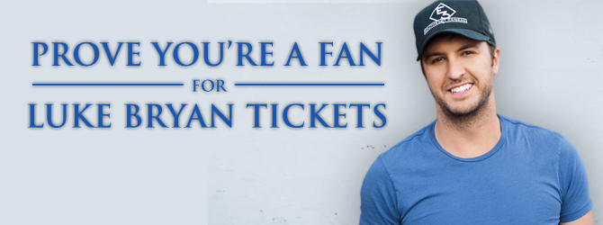 Prove You're a Fan for Luke Bryan Tickets