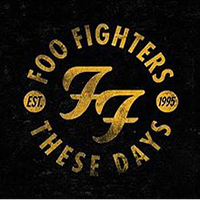 Foo Fighters - These Days