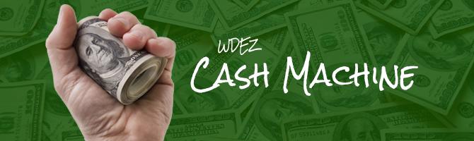 WDEZ Cash Machine