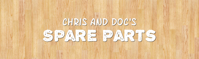 Chris and Doc's Spare Parts